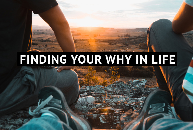 "What is your ""WHY"" in life?"