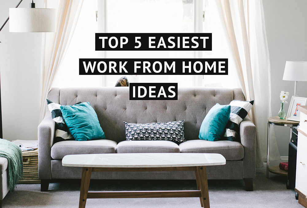 5 Work from Home Ideas to Make $100 per day